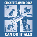 Clickertrained Dogs Can Do It All