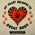 My Heart Belongs to Great Dogs (past and present)